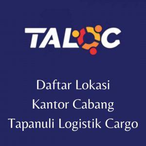 Daftar Lokasi Kantor Cabang Tapanauli Logistik Cargo